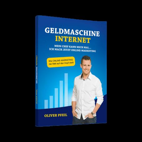 """Das Buch """"Geldmaschine Internet"""" von Oliver Pfeil"""
