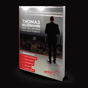 Der Tag an dem sich alles änderte - Erfolg im Blut - von Thomas Klußmann