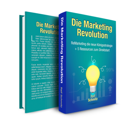 Die Marketing Revolution - ReMarketing die neue Königsstrategie Ralf Schmitz