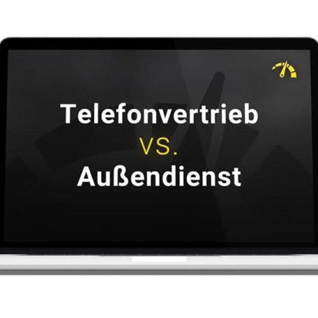Hebel Nr. 3 - Telefonvertrieb vs. Außendienst