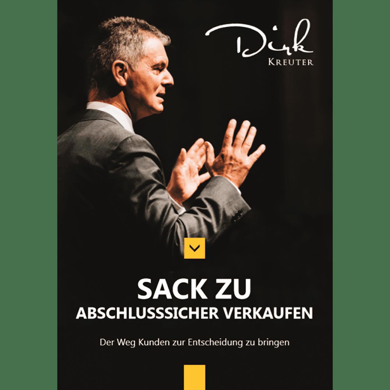 Sack Zu! Abschlusssicher verkaufen von Dirk Kreuter
