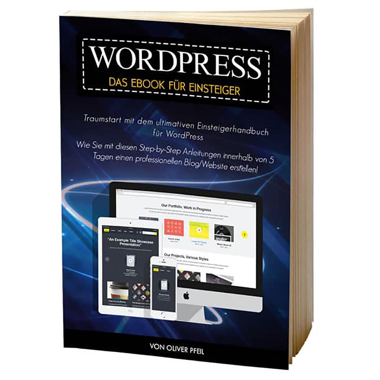 WordPress Anleitung für Einsteiger von Oliver Pfeil [E-Book]